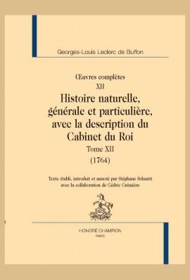 OEUVRES COMPLÈTES XII. HISTOIRE NATURELLE, GÉNÉRALE ET PARTICULIÈRE, AVEC LA DESCRIPTION DU CABINET DU ROI