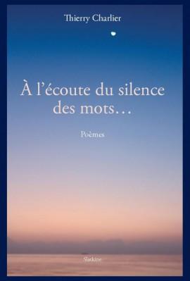 À L'ÉCOUTE DU SILENCE DES MOTS...