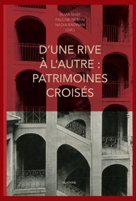 D'UNE RIVE À L'AUTRE: PATRIMOINES CROISÉS