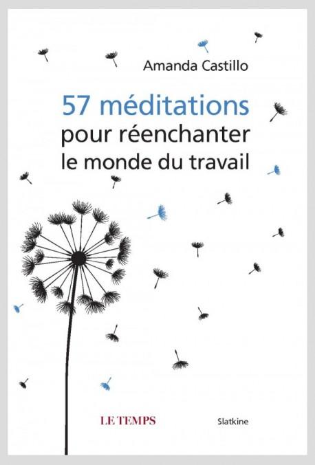 57 MÉDITATIONS POUR RÉENCHANTER LE MONDE DU TRAVAIL
