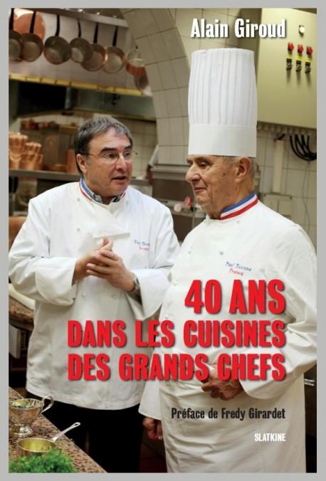 40 ANS DANS LES CUISINES DES GRANDS CHEFS