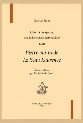 OEUVRES COMPLÈTES. 1870. PIERRE QUI ROULE, LE BEAU LAURENCE