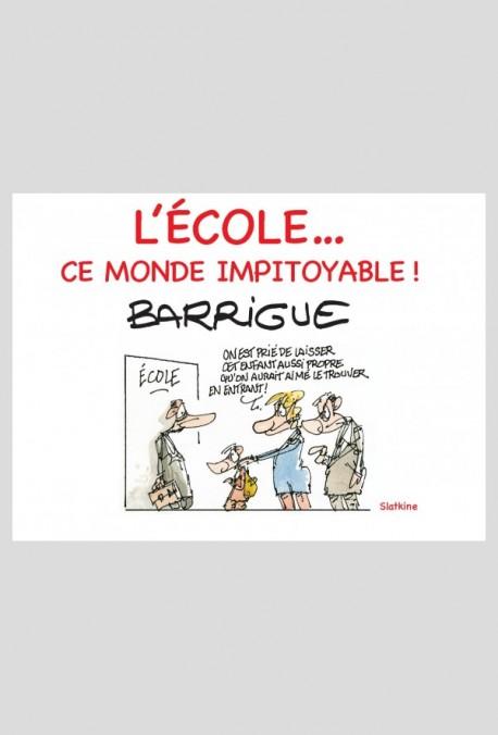 L'ÉCOLE...CE MONDE IMPITOYABLE