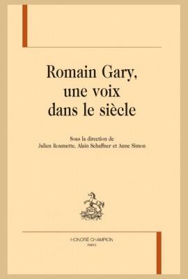 ROMAIN GARY, UNE VOIX DANS LE SIÈCLE
