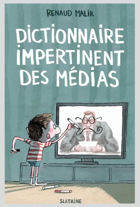 DICTIONNAIRE IMPERTINENT DES MÉDIAS