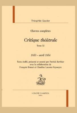 OEUVRES COMPLÈTES. SECTION VI. CRITIQUE THÉÂTRALE. TOME XI. 1853 - AVRIL 1854