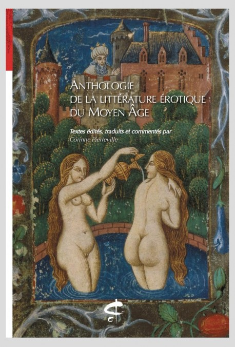 ANTHOLOGIE DE LA LITTÉRATURE ÉROTIQUE DU MOYEN ÂGE