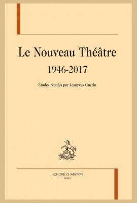 LE NOUVEAU THÉÂTRE. 1946-2017