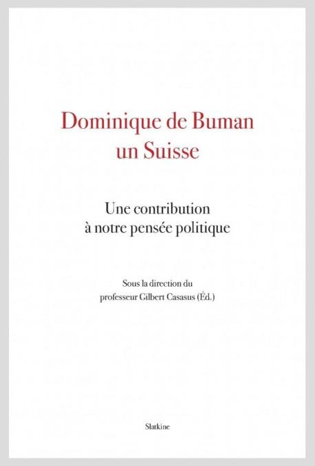 DOMINIQUE DE BUMAN, UN SUISSE