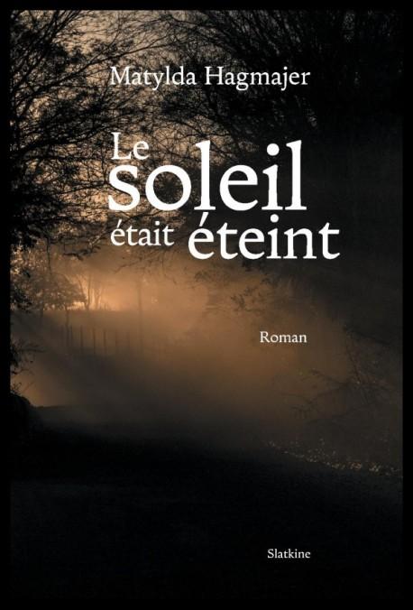 LE SOLEIL ÉTAIT ÉTEINT