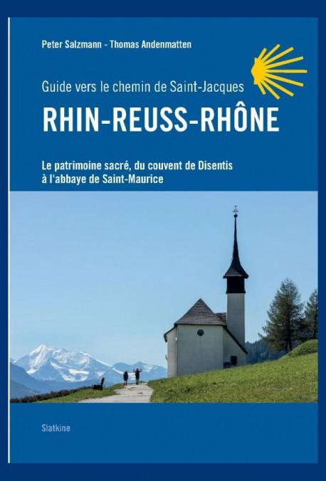 RHIN-REUSS-RHÔNE GUIDE VERS LE CHEMIN DE SAINT JACQUES
