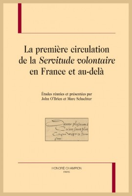 """LA PREMIÈRE CIRCULATION DE LA """"SERVITUDE VOLONTAIRE"""" EN FRANCE ET AU-DELÀ"""
