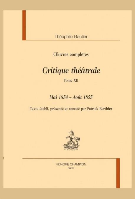 OEUVRES COMPLÈTES. SECTION VI. CRITIQUE THÉÂTRALE. TOME XII. MAI 1854 - AOÛT 1855
