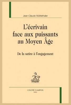 L'ÉCRIVAIN FACE AUX PUISSANTS AU MOYEN ÂGE