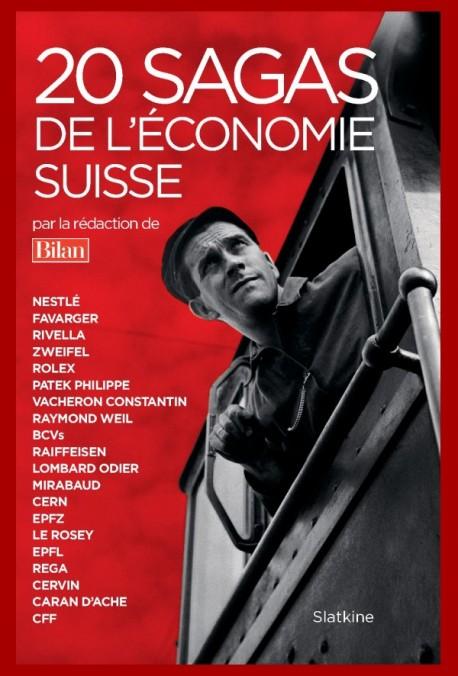 20 SAGAS DE L'ÉCONOMIE SUISSE
