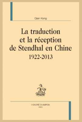 LA TRADUCTION ET LA RÉCEPTION DE STENDHAL EN CHINE
