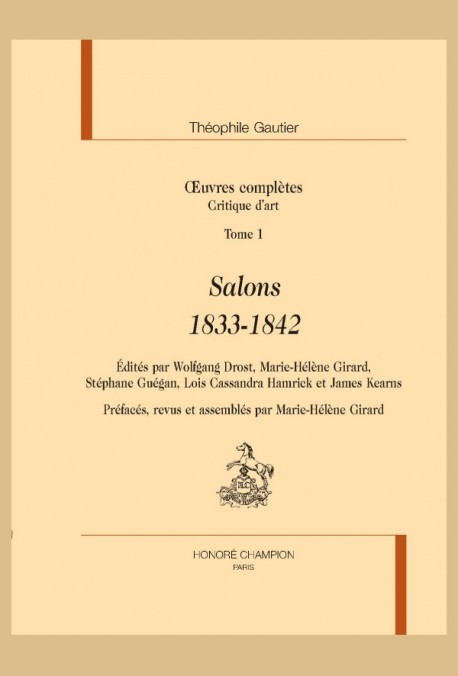 OEUVRES COMPLÈTES, SECTIONS VII. CRITIQUES D ART. TOME 1, SALONS 1833-1842