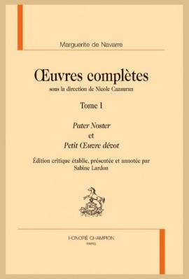 ŒUVRES COMPLÈTES. TOME I. PATER NOSTER ET PETIT OEUVRE DÉVOT