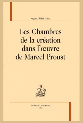 LES CHAMBRES DE LA CRÉATION DANS L'OEUVRE DE MARCEL PROUST