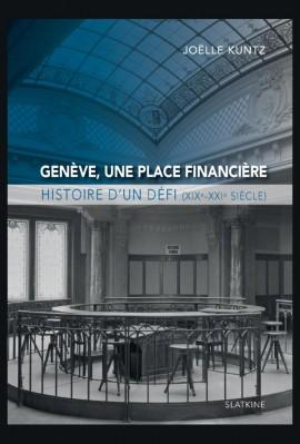 GENÈVE, UNE PLACE FINANCIERE
