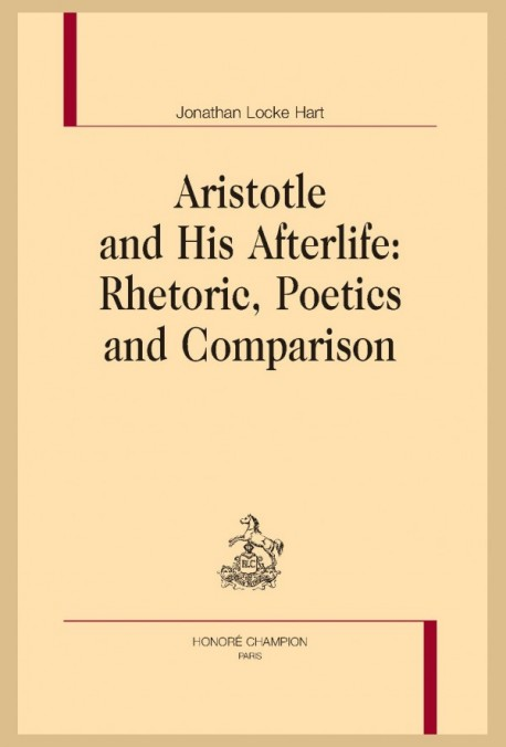 ARISTOTLE AND HIS AFTERLIFE: RHETORIC, POETICS AND COMPARISON