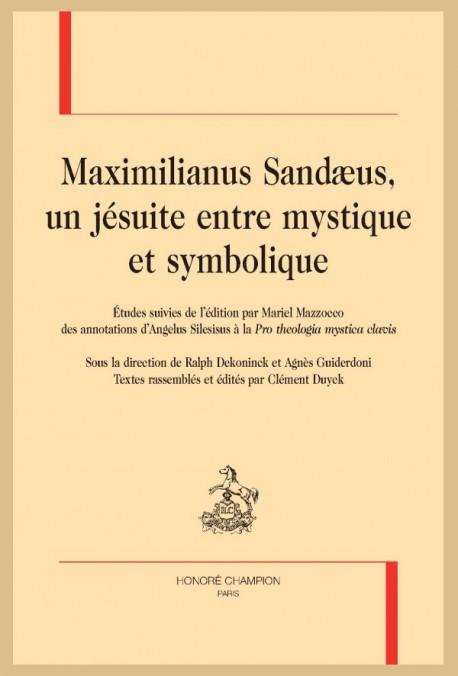 MAXIMILIANUS SANDAEUS, UN JÉSUITE ENTRE MYSTIQUE ET SYMBOLIQUE