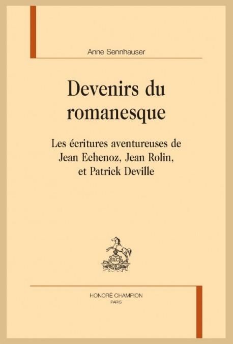 DEVENIRS DU ROMANESQUE
