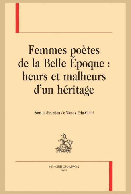 LES FEMMES POÈTES DE LA BELLE-ÉPOQUE : HEURTS ET MALHEURS D'UN HÉRITAGE