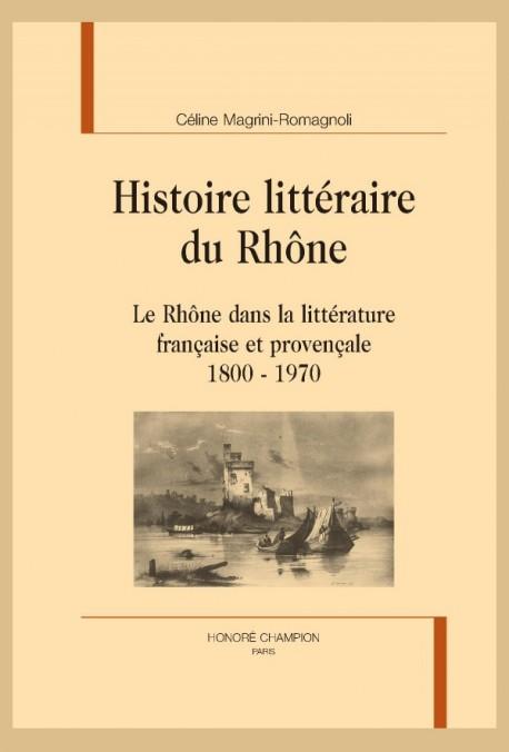 HISTOIRE LITTÉRAIRE DU RHÔNE