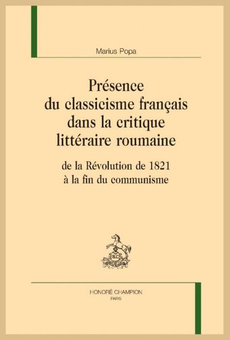 LA PRÉSENCE DU CLASSICISME FRANÇAIS DANS LA CRITIQUE LITTÉRAIRE ROUMAINE