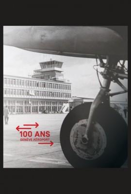 100 ANS GENÈVE AÉROPORT