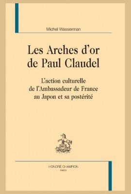 LES ARCHES D'OR DE PAUL CLAUDEL