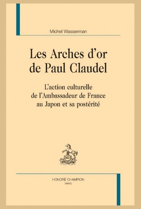 LES ARCHES D'OR DE PAUL CLAUDEL