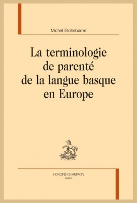 LA TERMINOLOGIE DE PARENTÉ DE LA LANGUE BASQUE EN EUROPE
