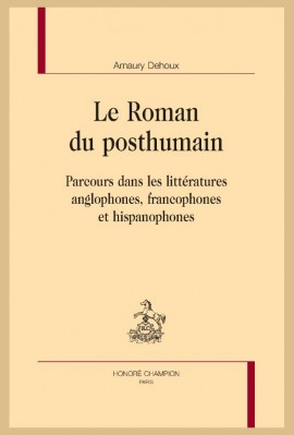 LE ROMAN DU POSTHUMAIN