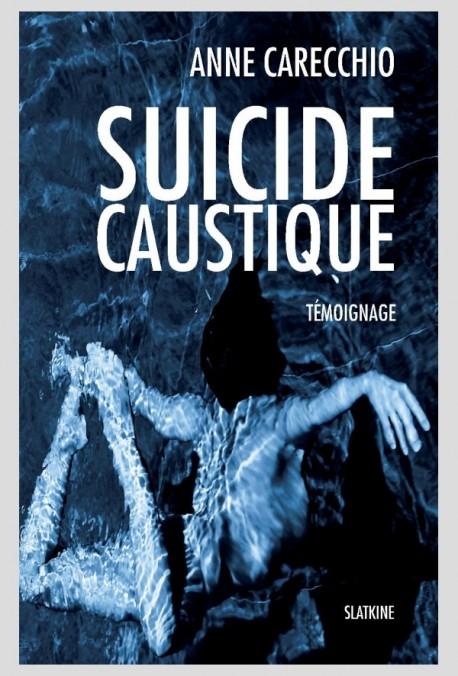 SUICIDE CAUSTIQUE