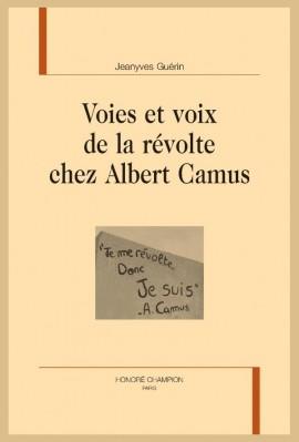 VOIES ET VOIX DE LA RÉVOLTE CHEZ ALBERT CAMUS