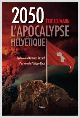 2050 L'APOCALYPSE HELVÉTIQUE