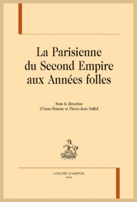 LA PARISIENNE DU SECOND EMPIRE AUX ANNÉES FOLLES