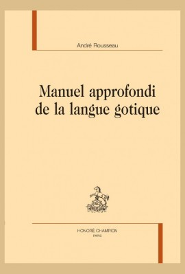 MANUEL APPROFONDI DE LA LANGUE GOTIQUE