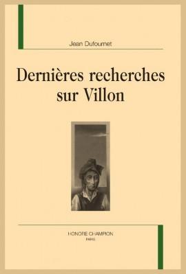 DERNIÈRES RECHERCHES SUR VILLON
