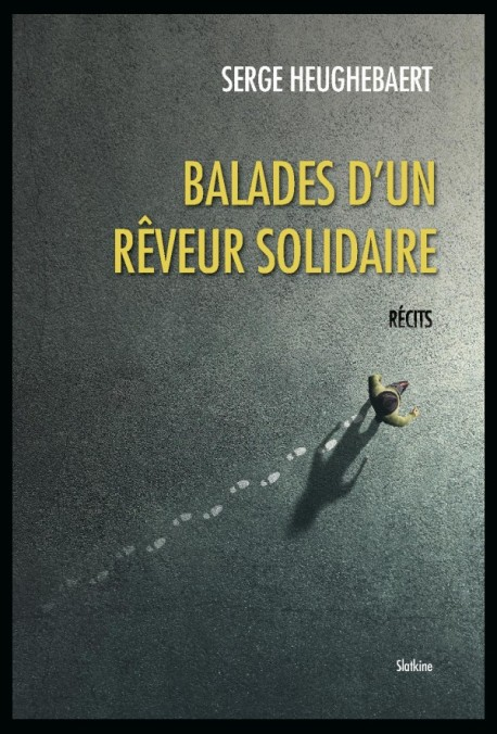 BALADES D'UN RÊVEUR SOLIDAIRE