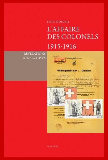 L'AFFAIRE DES COLONELS. 1915-1916