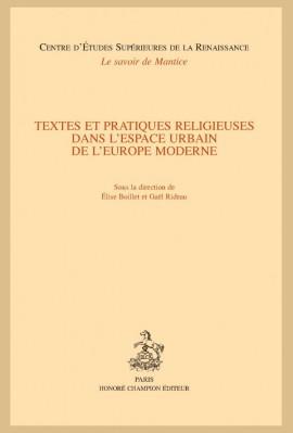 TEXTES ET PRATIQUES RELIGIEUSES DANS L'ESPACE URBAIN DE L'EUROPE MODERNE