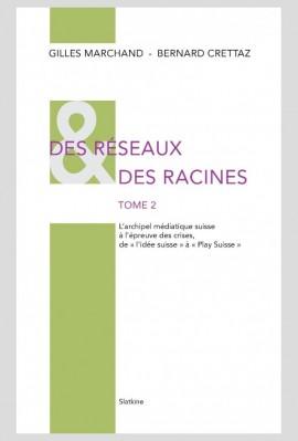 DES RÉSEAUX ET DES RACINES - TOME 2