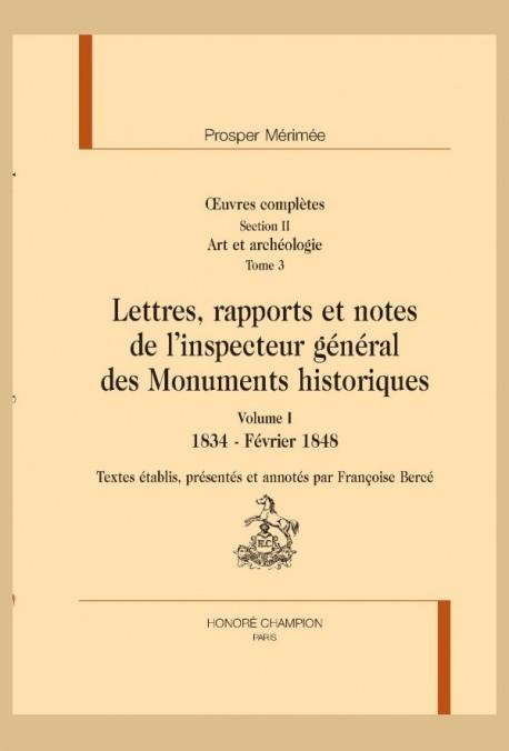 LETTRES, RAPPORTS ET NOTES DE L'INSPECTEUR GÉNÉRAL DES MONUMENTS HISTORIQUES, 1834-1870