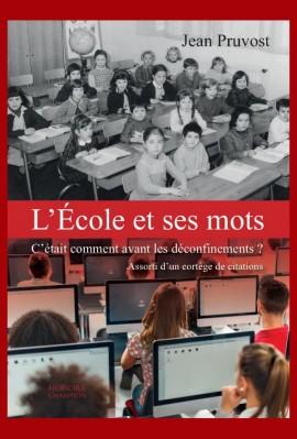 L'ÉCOLE ET SES MOTS