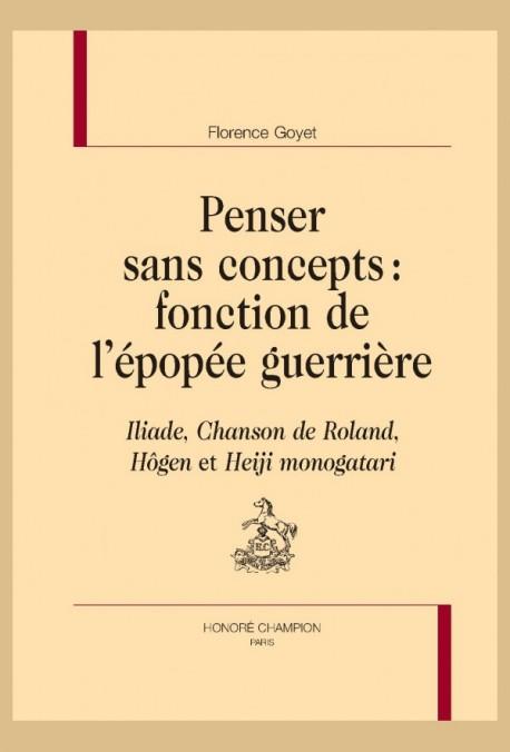 PENSER SANS CONCEPTS : FONCTION DE L'ÉPOPÉE GUERRIÈRE