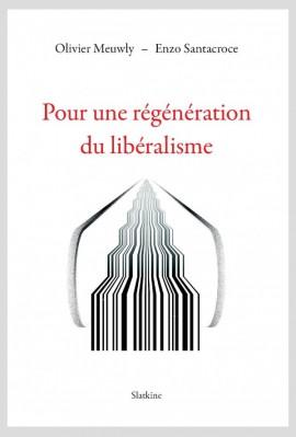 POUR UNE REGENERATION DU LIBERALISME