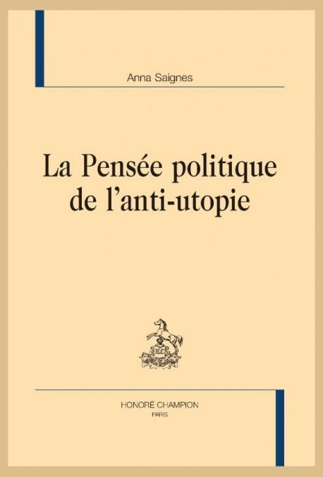 LA PENSÉE POLITIQUE DE L'ANTI-UTOPIE
